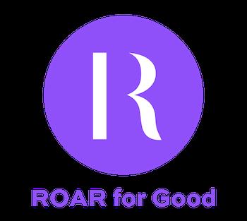 ROAR For Good